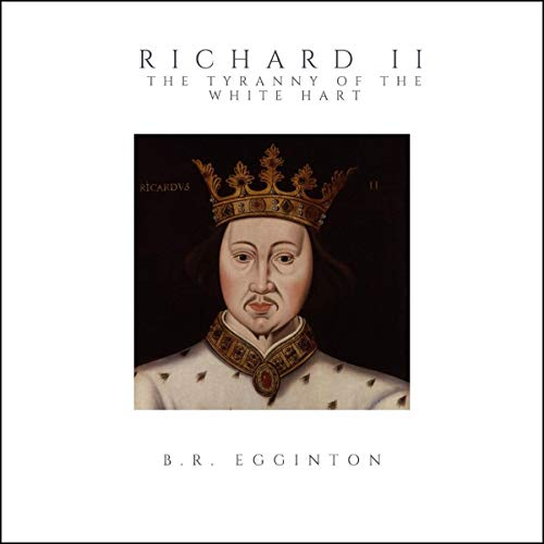 Richard II: The Tyranny of the White Hart